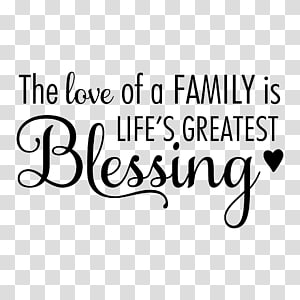 the love of a family is life's greatest blessing text, Wall decal Polyvinyl chloride Family, Family PNG clipart
