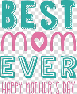 best mom ever text, Mothers Day Gift Fathers Day, Happy Mothers\' Day PNG