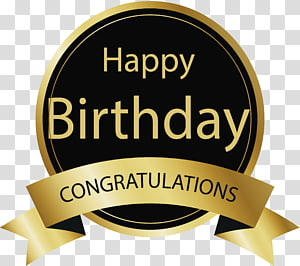 Happy Birthday Congratulations, Birthday cake Happy Birthday to You Wish Greeting card, Round gold happy birthday label PNG